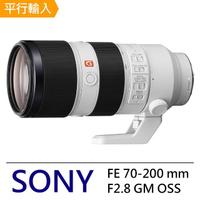 【SONY 索尼】FE 70-200mm F2.8 GM OSS 遠攝變焦鏡頭(平行輸入)