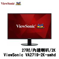 ViewSonic 優派 VA2719-2K-SMHD 27吋 薄邊框螢幕 內建雙喇叭 IPS面板 HDMI DP