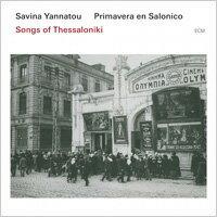 莎維娜.雅納多/薩洛尼克之春:塞薩洛尼基之歌 Savina Yannatou / Primavera en Salonico: Songs of Thessaloniki (CD) 【ECM】
