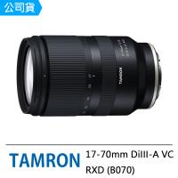 【Tamron】17-70mm F2.8 DiIII A VC RXD 騰龍 B070 For Sony E接環(公司貨)