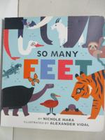 【書寶二手書T6/少年童書_J91】So Many Feet_Santillanes, Alexander Vidal (ILT)/ Mara, Nichole