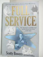 【書寶二手書T4/原文書_B5S】Full Service: My Adventures in Hollywood and the Secret Sex Live of the Stars_Bowers, Scotty/ Friedberg, Lionel (CON)