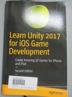 【書寶二手書T7/原文書_E8H】Learn Unity 2017 for iOS Game Development: Create Amazing 3D Games for iPhone and iPad_Fowler, Allan/ Chu, Philip